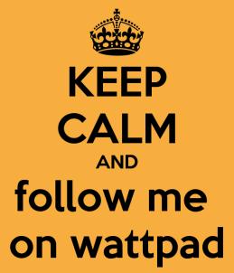 keep-calm-and-follow-me-on-wattpad